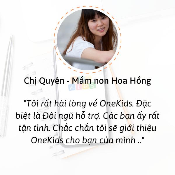 Tôi rất hài lòng về OneKids. Onekids hỗ trợ tận tình, tôi sẽ giới thiệu Onekids cho các bạn của tôi.